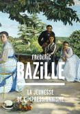 FRÉDÉRIC BAZILLE. LA JEUNESSE DE L\