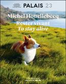MICHEL HOUELLEBECQ - RESTER VIVANT / TO STAY ALIVE