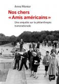 """NOS CHERS  \""""AMIS AMERICAINS\"""". UNE ENQUÊTE SUR LA PHILANTHROPIE TRANSNATIONALE"""