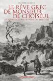 LE REVE GREC DE MONSIEUR DE CHOISEUL - LES VOYAGES D\