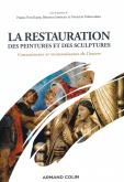 LA RESTAURATION DES PEINTURES ET DES SCULPTURES - CONNAISSANCE ET RECONNAISSANCE DE L\