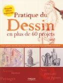 PRATIQUE DU DESSIN EN PLUS DE 60 PROJETS - CRAYON GRAPHITE, CRAYON DE COULEUR, FUSAIN, SANGUINE, PAS