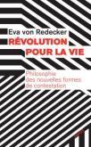 RéVOLUTION POUR LA VIE. PHILOSOPHIE DES NOUVELLES FORMES DE CONTESTATION