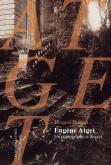 EUGÈNE ATGET,UN PHOTOGRAPHE SI DISCRET