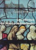 LES VITRAUX DE HAUTE-NORMANDIE