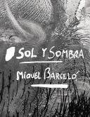 MIQUEL BARCELO. SOL Y SOMBRA