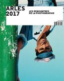 ARLES 2017. 48E RENCONTRES INTERNATIONALES DE LA PHOTOGRAPHIE