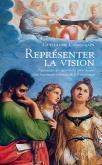 REPRÉSENTER LA VISION. FIGURATION DES APPARITIONS MIRACULEUSES DANS LA PEINTURE ITALIENNE...