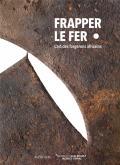 FRAPPER LE FER - L\