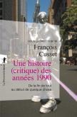 UNE HISTOIRE (CRITIQUE) DES ANNÉES 1990. DE LA FIN DE TOUT AU DÉBUT DE QUELQUE CHOSE