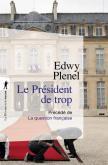 LE PRéSIDENT DE TROP. PRéCéDé DE LA QUESTION FRANçAISE