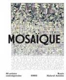 MOSAïQUE. 80 ARTISTES CONTEMPORAINS
