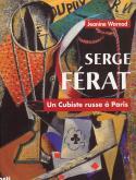 Serge Férat - Un cubiste russe à Paris