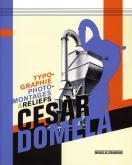 CESAR DOMELA, TYPOGRAPHIE, PHOTOMONTAGES ET RELIEFS