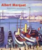 Albert Marquet. Itinéraires maritimes.