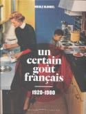 UN CERTAIN GOUT FRANCAIS, 1920-1980