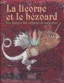 LA LICORNE ET LE BÉZOARD - UNE HISTOIRE DES CABINETS DE CURIOSITÉS