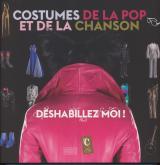 DÉSHABILLEZ MOI ! - COSTUMES DE LA POP ET DE LA CHANSON