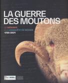 LA GUERRE DES MOUTONS. LE MéRINOS à LA CONQUÊTE DU MONDE (1786-2021)