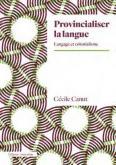 provincialiser-la-langue-langage-et-colonialisme
