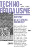 TECHNO-FÉODALISME. CRITIQUE DE L\