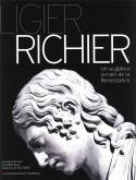 Ligier Richier. Un sculpteur lorrain de la Renaissance