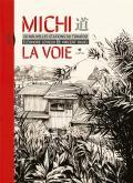 MICHI LA VOIE. 54 NOUVELLES STATIONS DU TOKAIDO