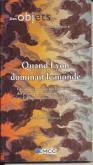 QUAND LYON DOMINAIT LE MONDE : LES SOYEUX LYONNAIS AUX EXPOSITIONS
