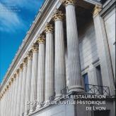 La restauration du Palais de Justice Historique de Lyon
