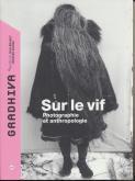 GRADHIVA N° 27. SUR LE VIF. PHOTOGRAPHIE ET ANTHROPOLOGIE