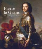 PIERRE LE GRAND, UN TSAR EN FRANCE 1717