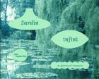 JARDIN INFINI, DE GIVERNY À L\