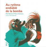 AU RYTHME ENDIABLÉ DE LA BOMBA