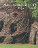 PATRICK DOUGHERTY - REGARD D\