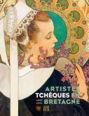 ARTISTES TCHÈQUES EN BRETAGNE 1850-1950 - DE L\