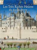 LES TRÈS RICHES HEURES DU DUC DU BERRY