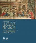 LA CÈNE DE LÉONARD DE VINCI POUR FRANÇOIS IER