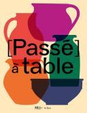 [PASSÉ] À TABLE. FRAGMENTS D\