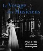 LE VOYAGE DES MUSICIENS - DEUX SIÈCLES D\