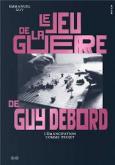 LE JEU DE LA GUERRE DE GUY DEBORD. L\