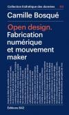 OPEN DESIGN. FABRICATION NUMÉRIQUE ET MOUVEMENT MAKER
