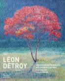 LÉON DETROY (1859-1955). UN POSTIMPRESSIONNISTE, DES LUMIÈRES DU MIDI À LA VALLÉE DE LA CREUSE