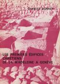 Les premiers édifices chrétiens de la Madeleine à Genève