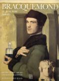 Bracquemond. Le réalisme absolu. Oeuvre gravé 1849-1859. Catalogue raisonné.
