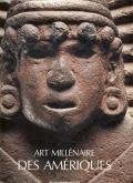ART MILLÉNAIRE DES AMÉRIQUES - DE LA DECOUVERTE A L\