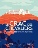 LE CRAC DES CHEVALIERS - CHRONIQUES D\