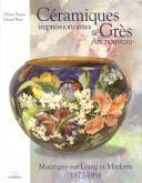 Céramiques impressionnistes et Grès Art Nouveau. Montigny-sur-Loing et Marlotte 1872-1958.