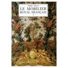 Le mobilier royal français. I: meubles de la Couronne conservés en France. 2e édition.