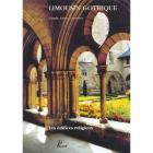 LIMOUSIN GOTHIQUE. - LES EDIFICES RELIGIEUX.