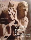 LA SCULPTURE ROMANE EN BAS-LIMOUSIN - UN DOMAINE ORIGINAL DU GRAND ART LANGUEDOCIEN
